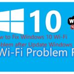 How to Fix Windows 10 Wi-Fi Problem after Update Windows 10
