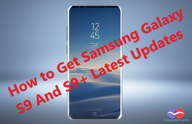 How to Get Samsung Galaxy S9 And S9+ Latest Updates 2018