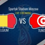 Watch Belgium vs Tunisia Live Stream FIFA World Cup 23 June 2018 Match