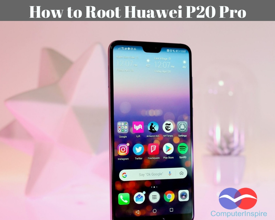 How to Root Huawei P20 Pro Without PC (Step by Step