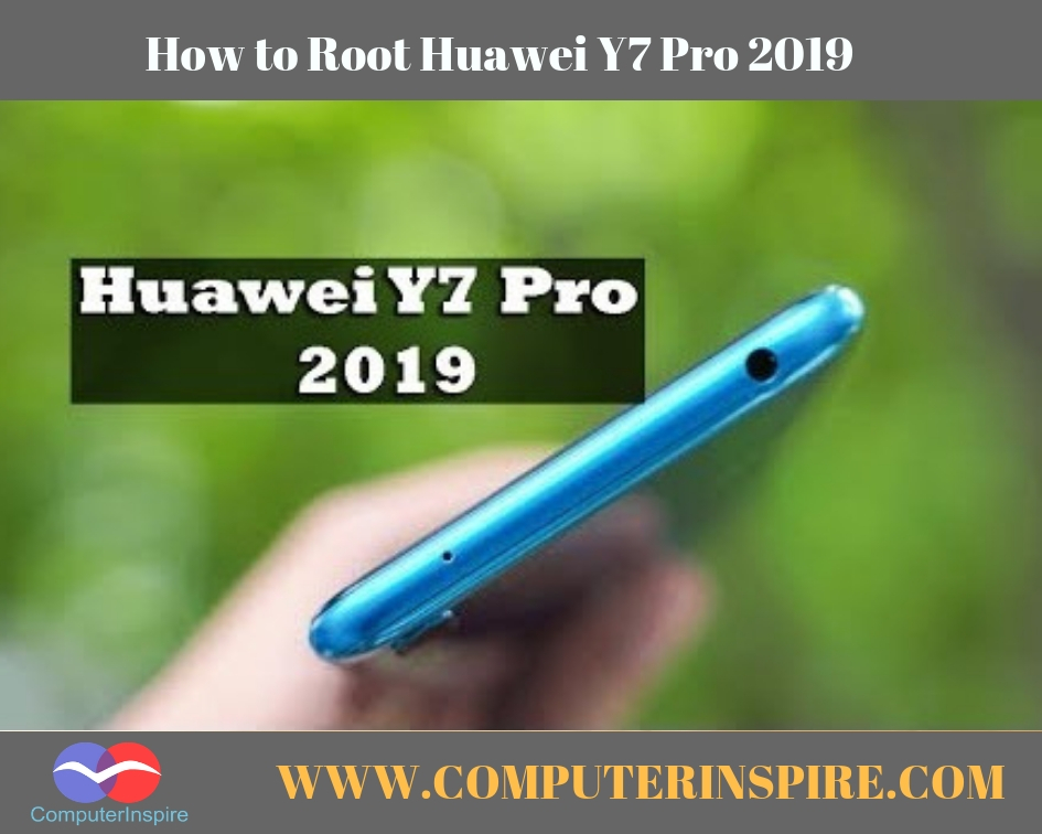How to Root Huawei Y7 Pro 2019 Without PC (Step by Step) - Computer